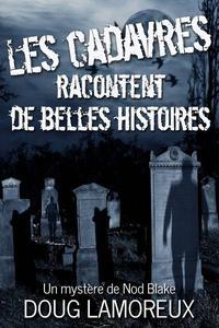 Les cadavres racontent de belles histoires