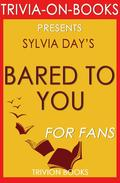 Bared to You: A Novel By Sylvia Day (Trivia-On-Books)