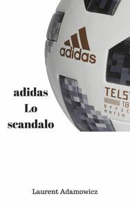 Lo scandalo adidas