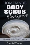 Easy Homemade Body Scrub Recipes: Complete Body Scrub Solutions