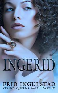 Viking Queens IV: Ingerid