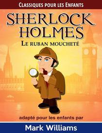 Sherlock Holmes: Le Ruban moucheté