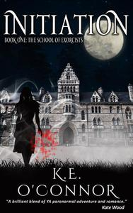 Initiation: The School of Exorcists (YA paranormal adventure and romance, book 1)