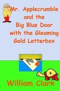 Mr. Applecrumble and the Big Blue Door with the Gleaming Gold Letterbox