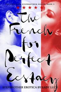 The French for Perfect Ecstasy