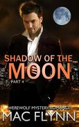 Shadow of the Moon #4 (Werewolf / Shifter Romance)
