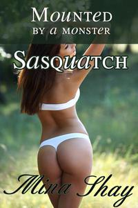 Mounted by a Monster: Sasquatch