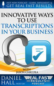 Innovative Ways to Use Transcriptions in Your Business