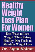 Healthy Weight Loss Plan For Women: Best Ways to Lose Weight While Eating Healthy Diet Foods to Maintain Weight Loss (Weight Loss Programs That Work)