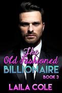 The Old Fashioned Billionaire - Book 3
