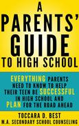 A Parents' Guide to High School
