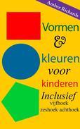 Vormen & kleuren voor kinderen: Inclusief vijfhoek zeshoek achthoek