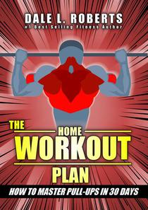 The Home Workout Plan: How to Master Pull-Ups in 30 Days
