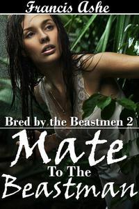 Mate to the Beastman (monster breeding erotica)
