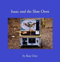 Isaac and the Slow Oven