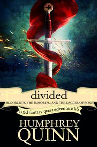 Divided: Bloodlines, The Immortal, and The Dagger of Bone