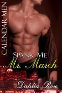 Spank Me Mr. March
