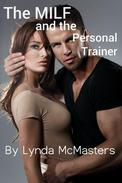 The MILF and the Personal Trainer (XXX-Rated Explicit Erotic Romance)