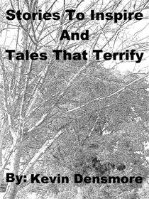 Stories to Inspire and Tales that Terrify (Volume Two)