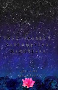 Past, Present, Alternative: Nightfall
