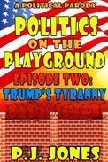 Politics on the Playground: Trump's Tyranny