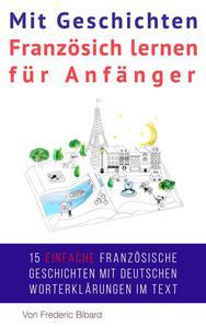 Mit Geschichten Französich lernen für Anfänger
