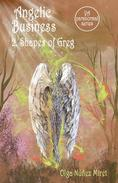 Angelic Business 2. Shapes of Greg (Young Adult Paranormal Series)