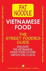 Vietnamese Food. The Street Foodies Guide