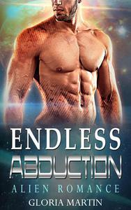 Endless Abduction - Scifi Alien Abduction Romance