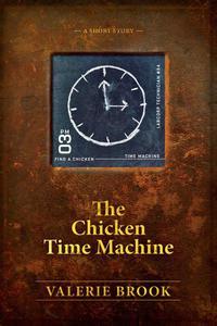 The Chicken Time Machine