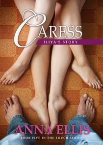 Caress - Iliya's Story