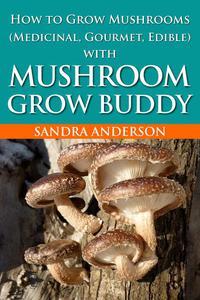 How to Grow Mushrooms (Edible and Medicinal)