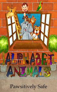 Alphabet Animals: Learn About Animals and the Alphabet Together