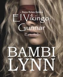 El Vikingo: Gunnar ~ Breve relato erótico (Episodio I)