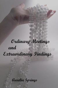 Ordinary Meetings and Extraordinary Findings
