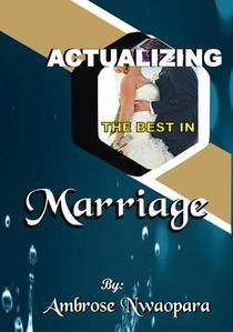 Actualizing the Best in Marriage