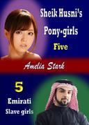 Sheik Husni's Pony-girls (Book 5) Emirati Slave Girls