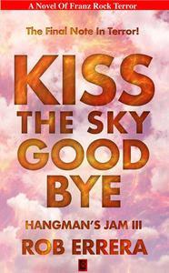 Kiss The Sky Goodbye, Hangman's Jam III