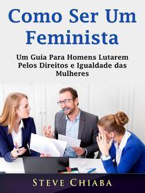 Como Ser Um Feminista