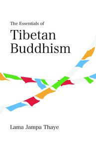 The Essentials of Tibetan Buddhism