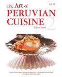 The Art of Peruvian Cuisine Vol II