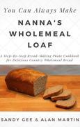 Nanna's Wholemeal Loaf