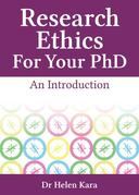 Research Ethics For Your PhD: An Introduction