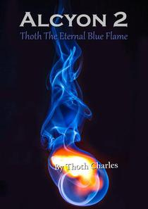 Alcyon 2: Thoth The Eternal Blue Flame
