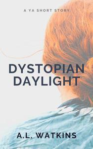 Dystopian Daylight