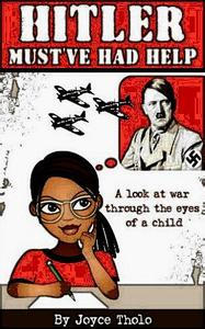 Hitler Must've Had Help - A look at war through the eyes of a child