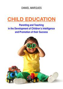 Child Education: Parenting and Teaching in the Development of Children's Intelligence and Promotion of their Success