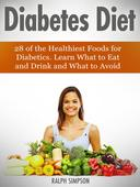 Diabetes Diet: 28 of the Healthiest Foods for Diabetics. Learn What to Eat and Drink and What to Avoid
