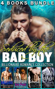 Seduced by the Bad Boy : Billionaire Romance Collection