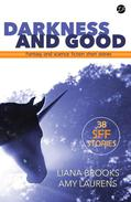 Darkness and Good: Science Fiction and Fantasy Short Stories